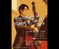 横浜ステーク主催 'Yokohama Jazz Night vol.3' のお知らせ