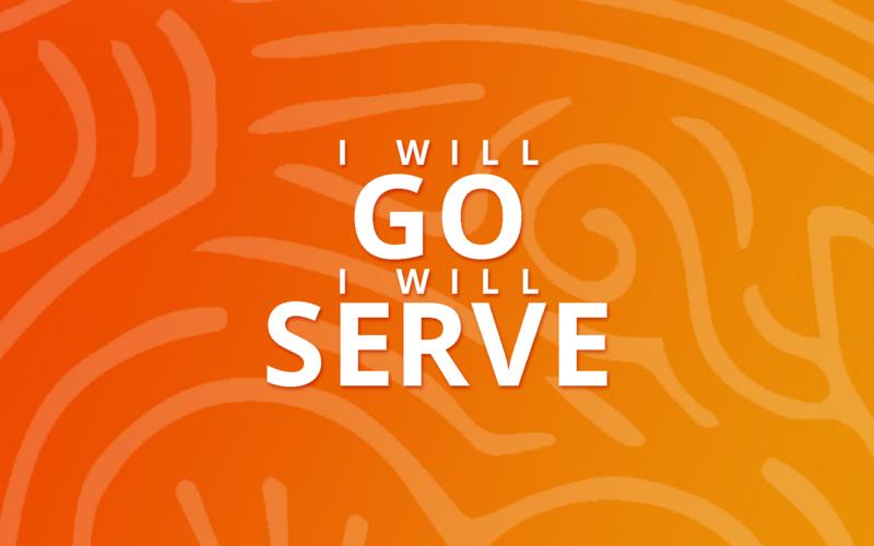 4600: I Will Go, I Will Serve