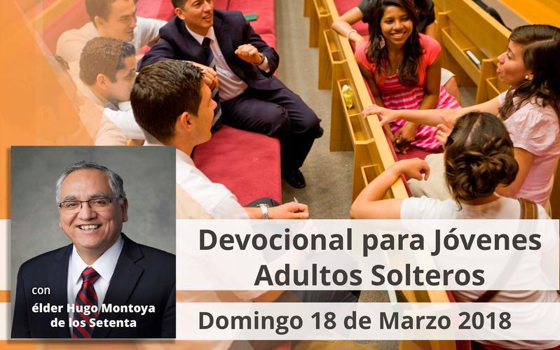 Devocional del Elder Montoya el 18 de Marzo 2018