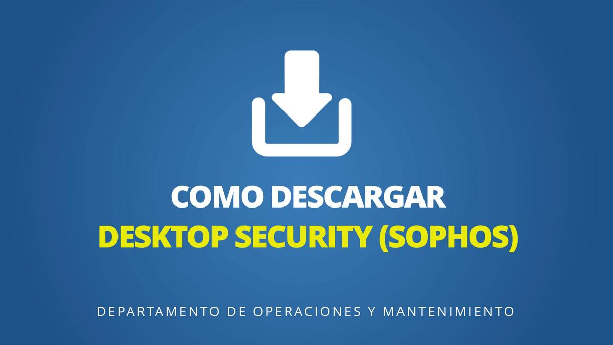 Como descargar Desktop Security SOPHOS