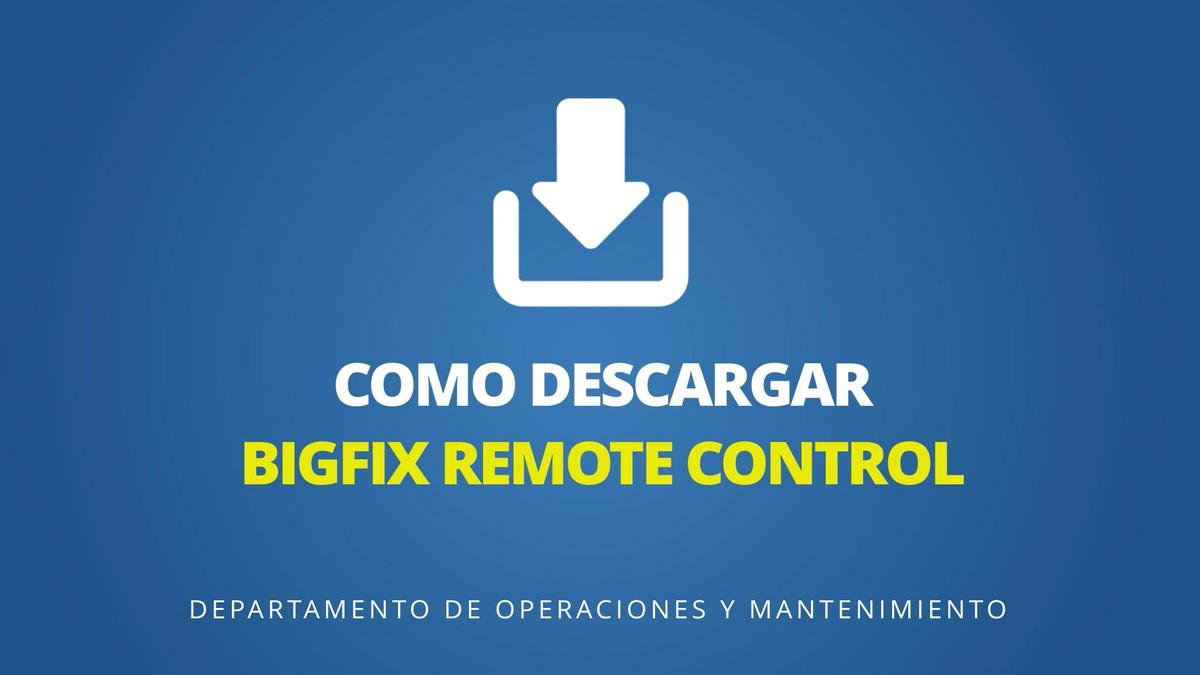 Como descargar Bigfix Remote Control