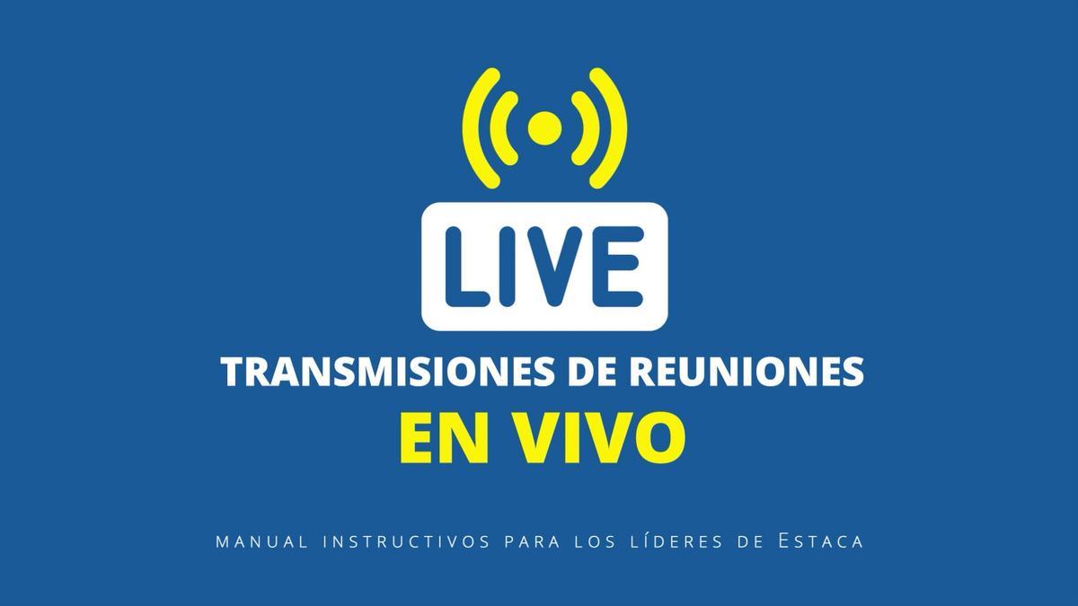 Transmisiones de reuniones en vivo