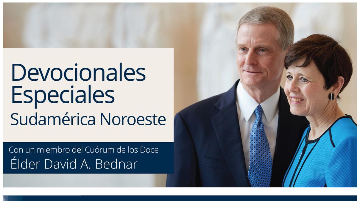 Devocionales Especiales Sudamérica Noroeste y los Bednar