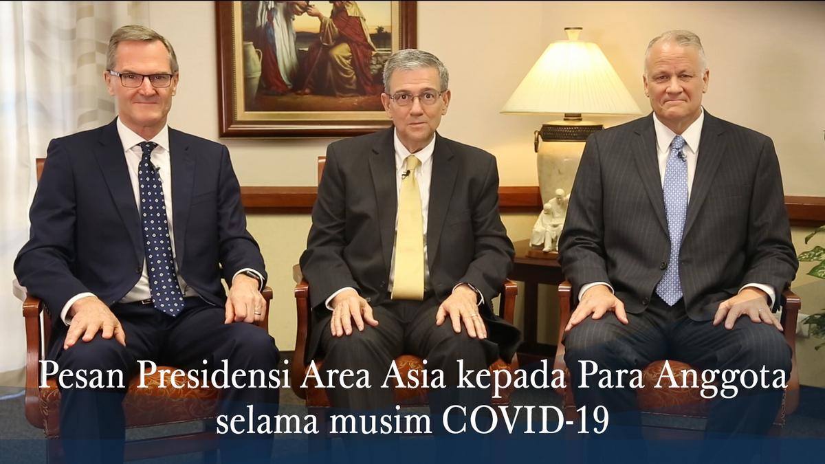 Pesan Presidensi Area Asia kepada Para Anggota selama musim COVID-19
