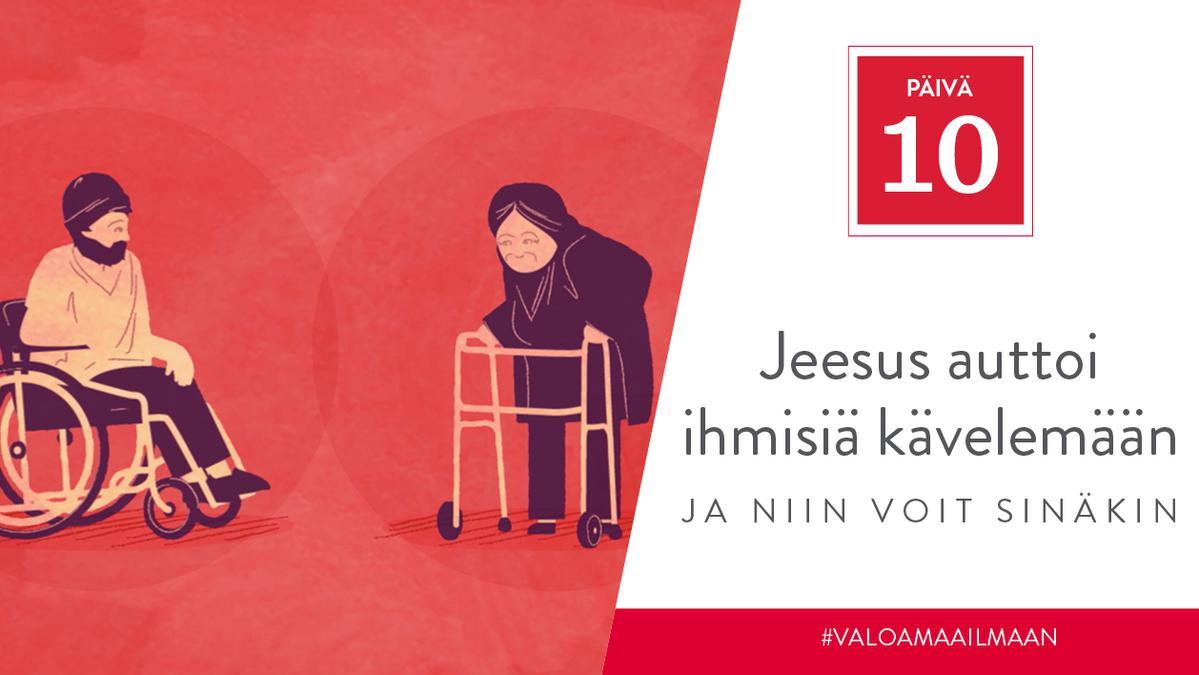 PÄIVÄ 10 - Jeesus auttoi ihmisiä kävelemään, ja niin voit sinäkin