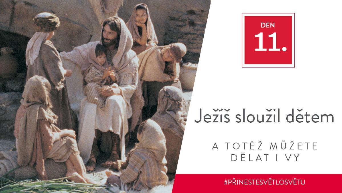 Den 11 - Ježíš sloužil dětem a totéž můžete dělat i vy
