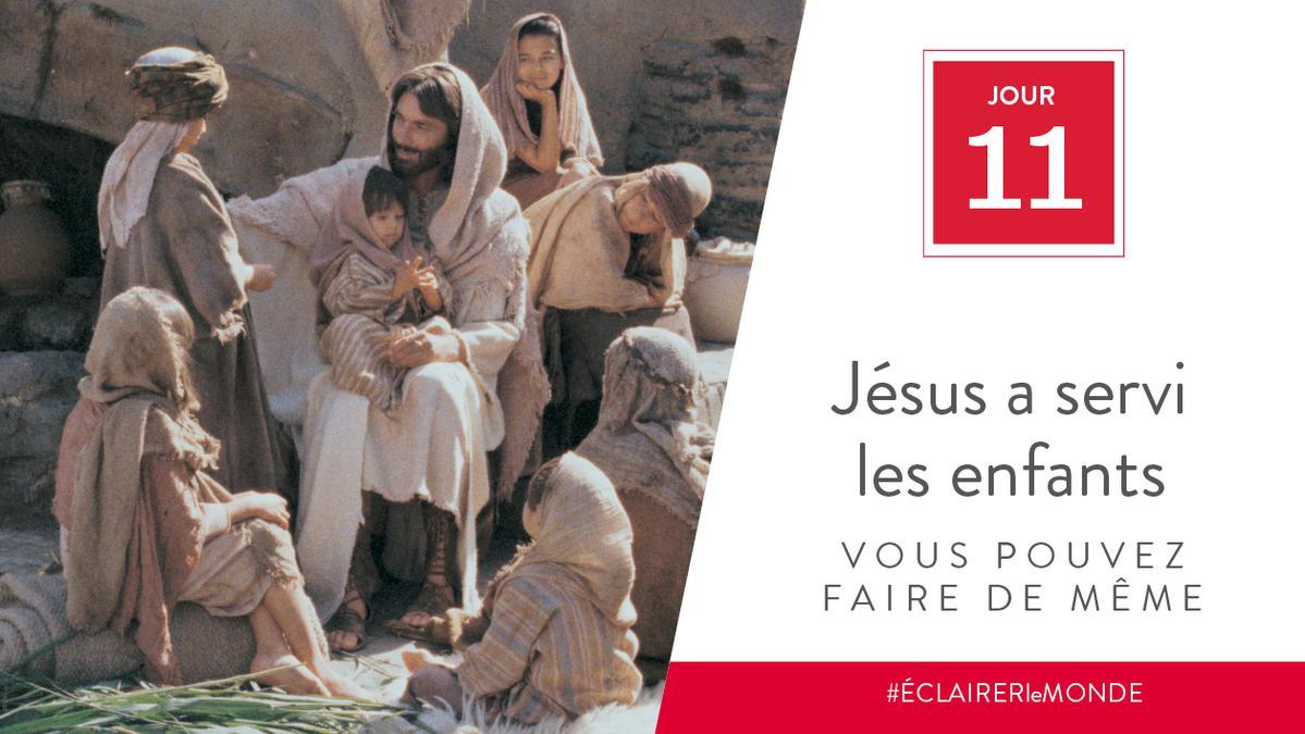Jour 11 - Jésus a servi les enfants, vous pouvez faire de même