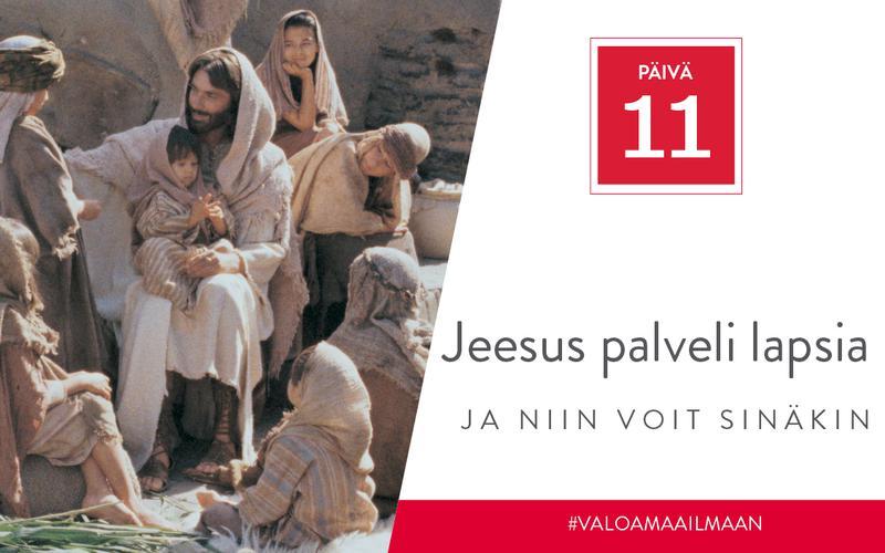 Jeesus palveli lapsia, ja niin voit sinäkin