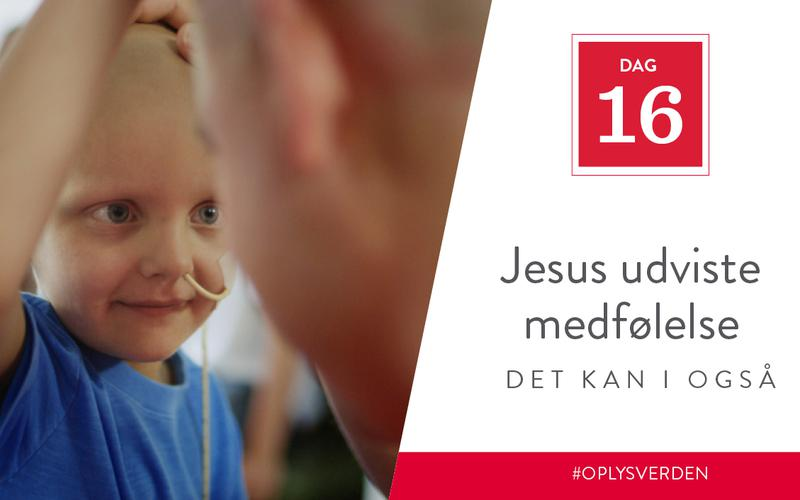 Jesus udviste medfølelse, det kan I også
