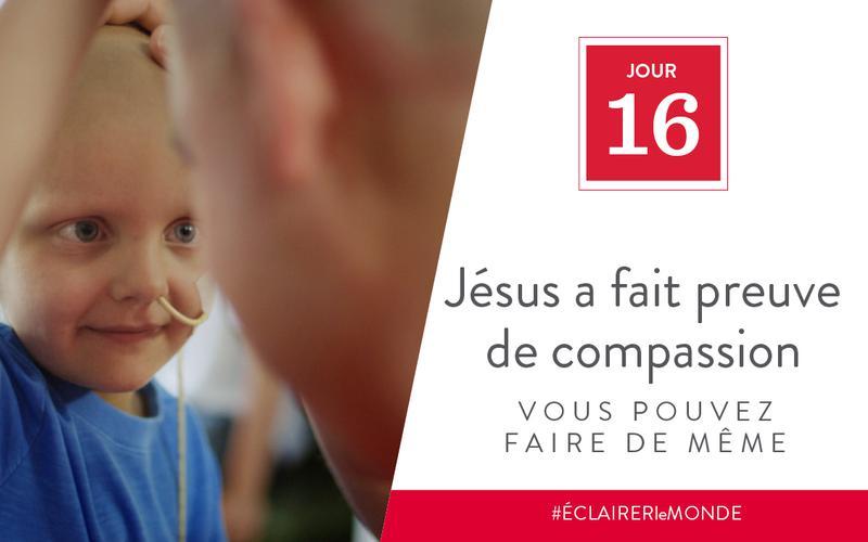 Jésus a fait preuve de compassion, vous pouvez faire de même