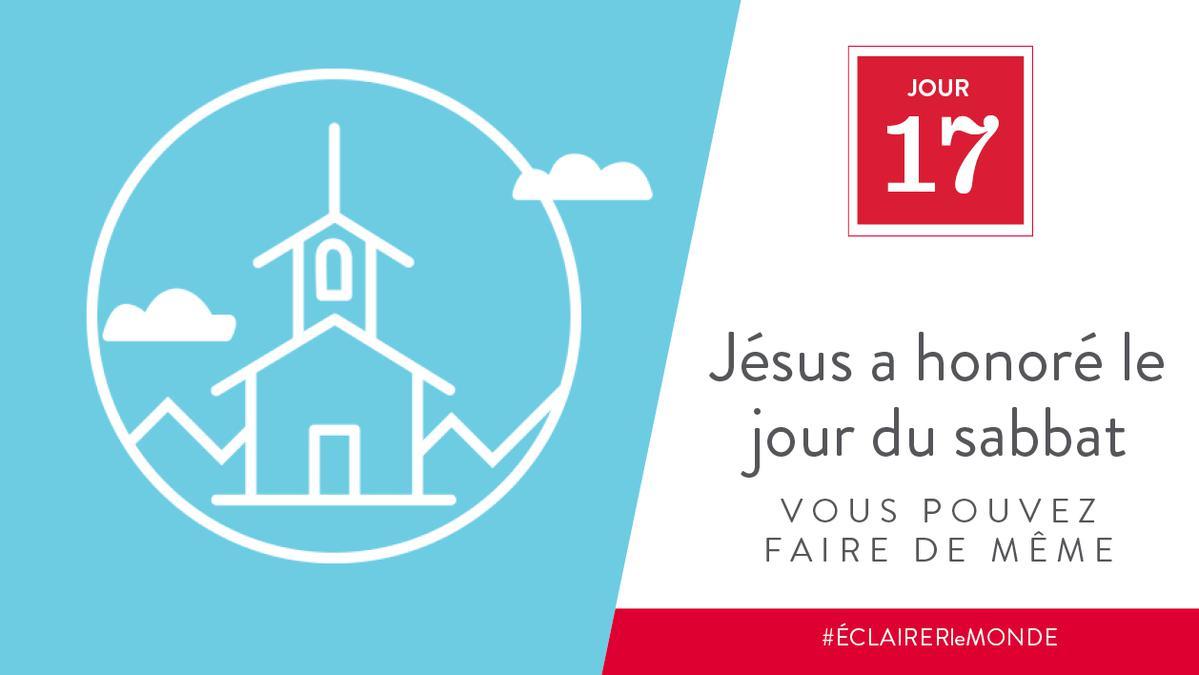 Jour 17 - Jésus a honoré le jour du sabbat, vous pouvez faire de même