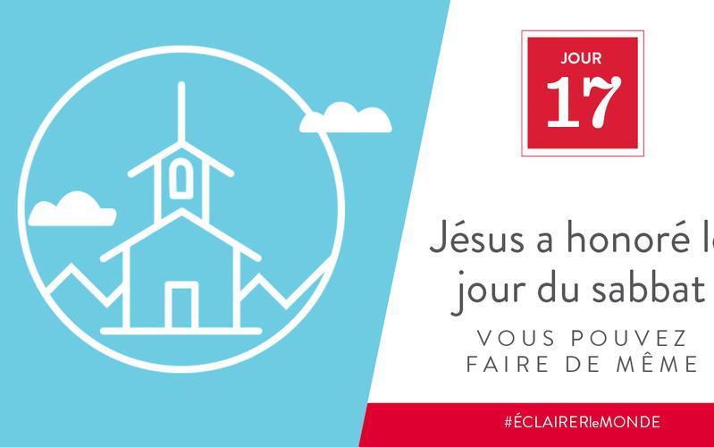 Jésus a honoré le jour du sabbat, vous pouvez faire de même