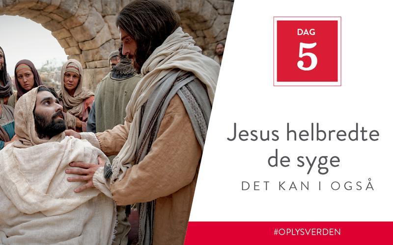 Jesus helbredte de syge, det kan I også