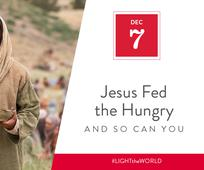 Day 7 - Jesus Fed the Hungry and So Can You