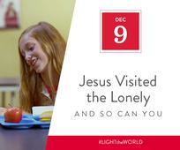 Day 9 - Jesus Visited the Lonely and So Can You