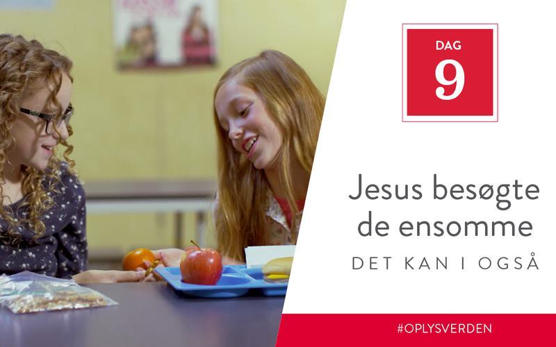Jesus besøgte de ensomme, det kan I også