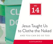 Dec 14 - Jesus Taught Us To Clothe the Naked and So Can You