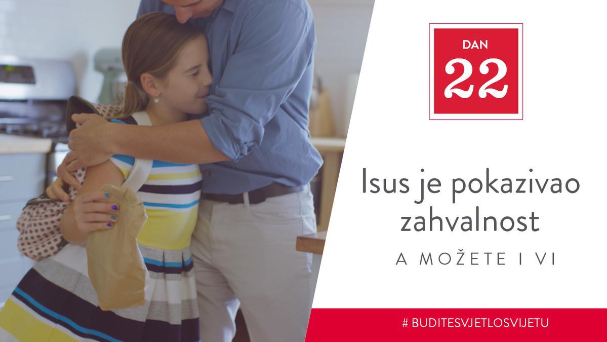 Dan 22 - Isus je pokazivao zahvalnost, a možete i vi