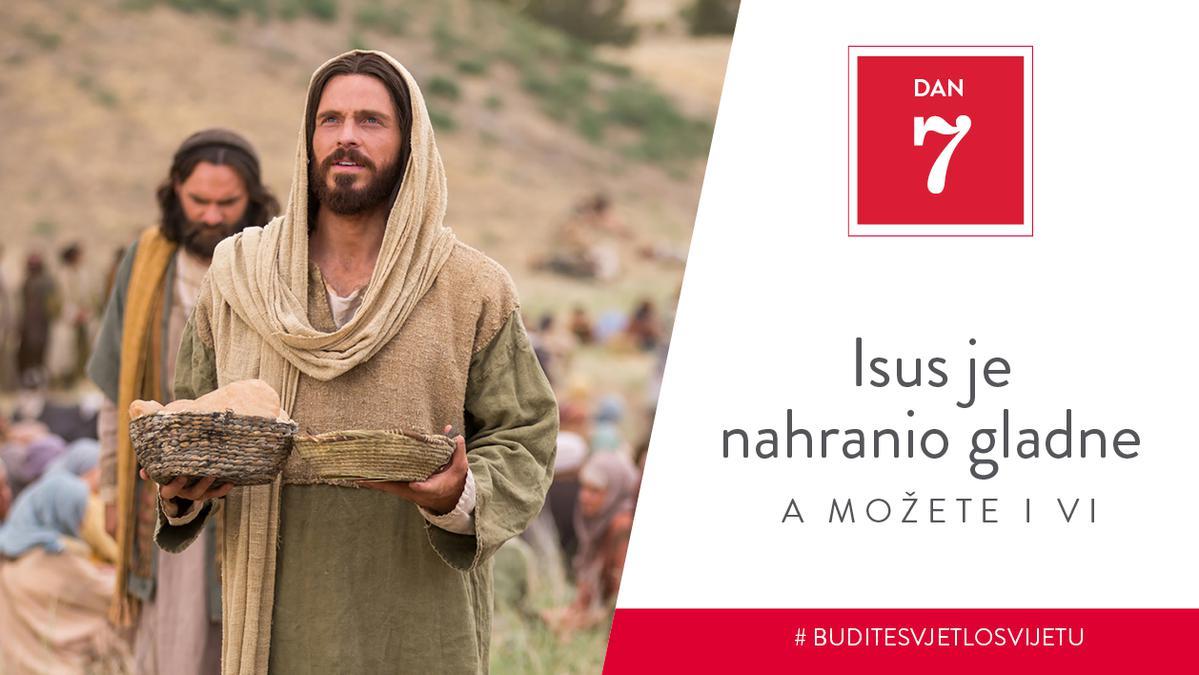 Dan 7 - Isus je nahranio gladne, a možete i vi