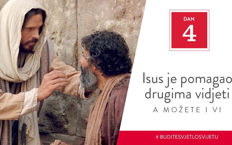 Isus je pomagao drugima vidjeti, a možete i vi