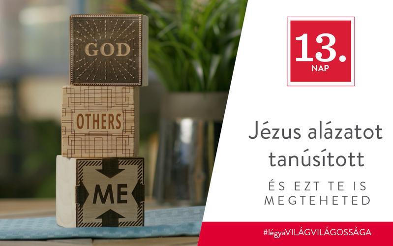 Jézus alázatot tanúsított, és ezt te is megteheted
