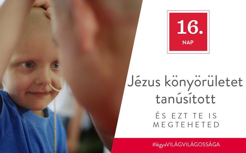 Jézus könyörületet tanúsított, és ezt te is megteheted