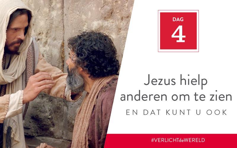 Jezus hielp anderen om te zien en dat kunt u ook