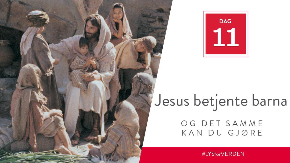 Dag 11 - Jesus betjente barna, og det samme kan du gjøre