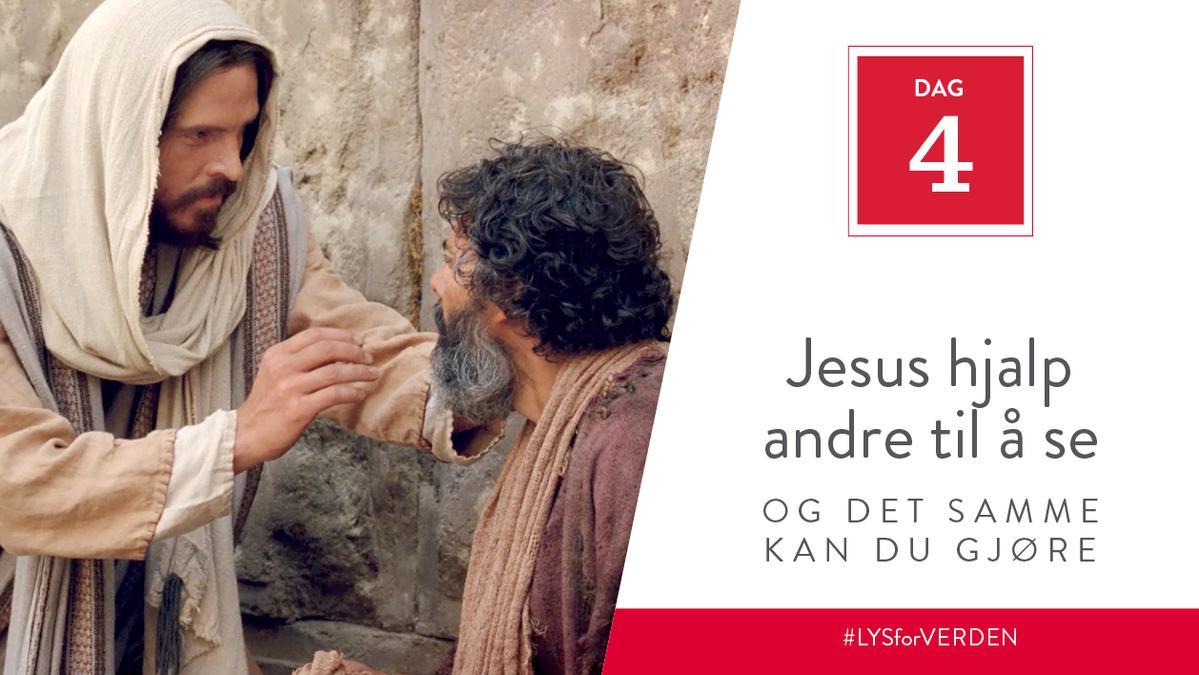 Dag 4 - Jesus hjalp andre til å se, og det samme kan du g jøre