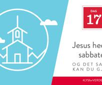 Dag 17 - Jesus hedret sabbaten, og det samme kan du gjøre
