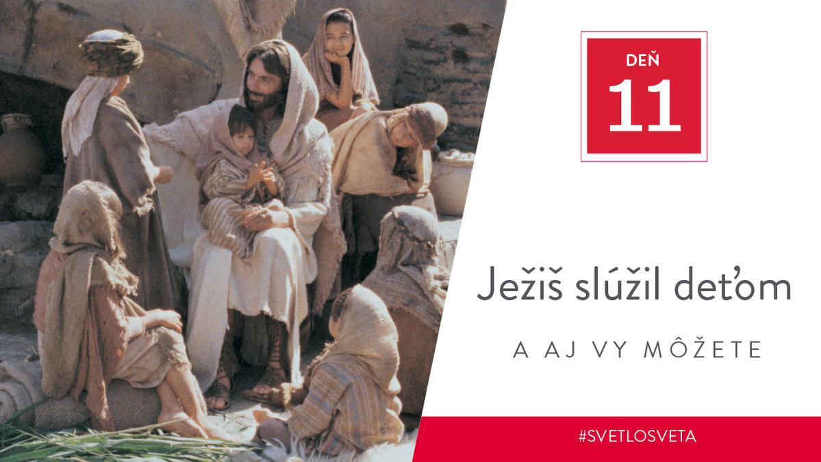 Deň 11 – Ježiš slúžil deťom, a aj vy môžete