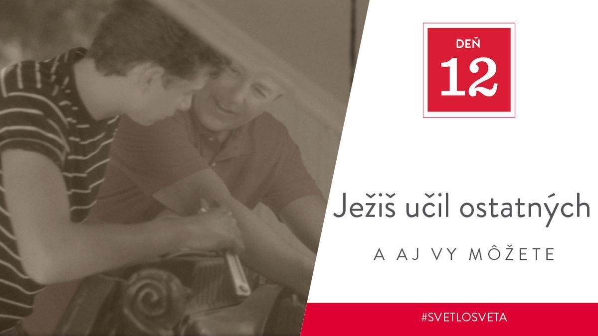 Deň 12 – Ježiš učil ostatných, a aj vy môžete