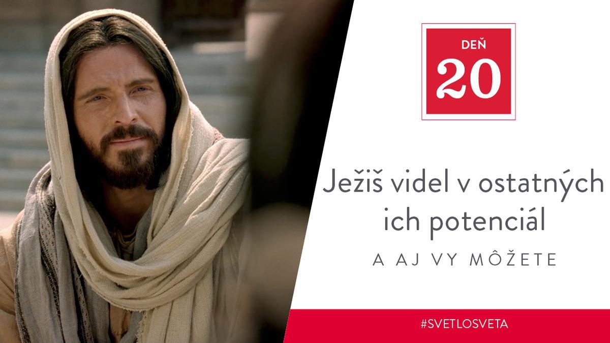 Ježiš videl v ostatných ich potenciál, a aj vy môžete