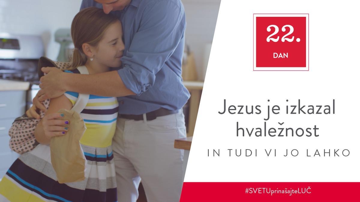 22. Dan - Jezus je izkazal hvaležnost in tudi vi jo lahko