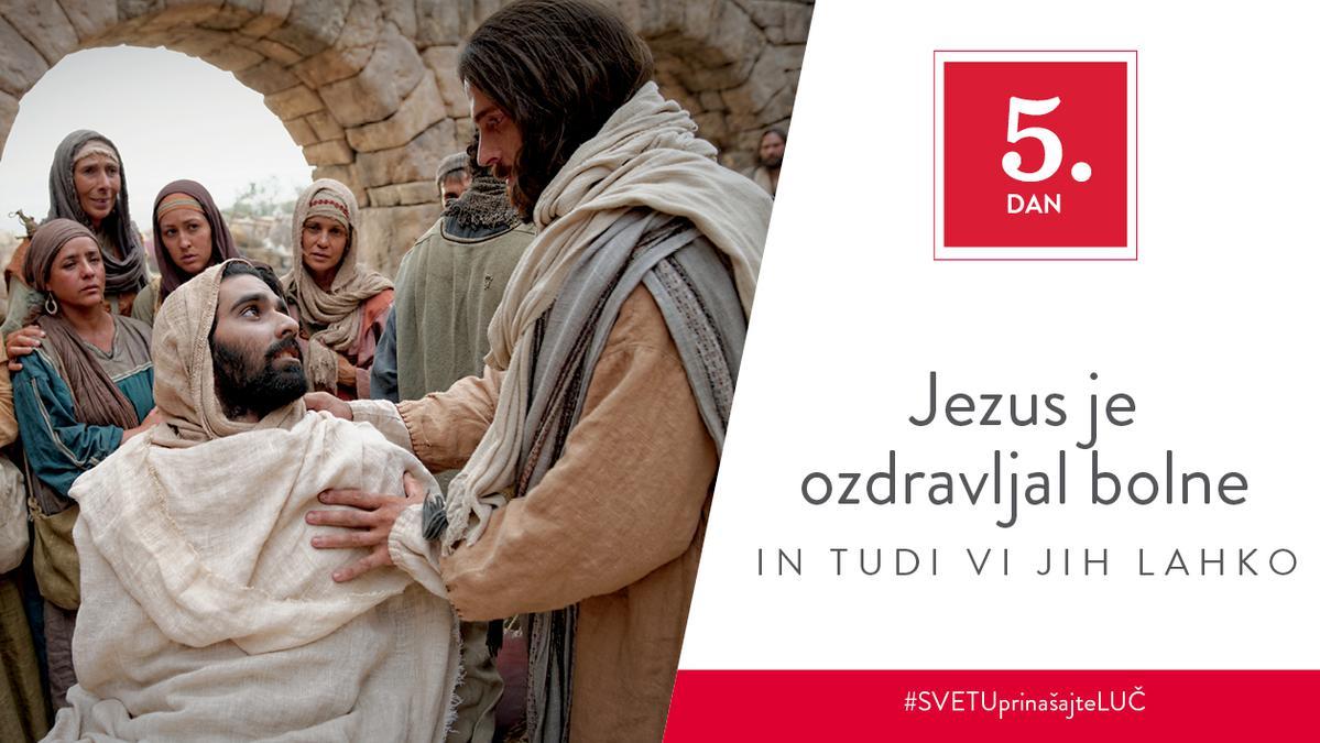 5. Dan - Jezus je ozdravljal bolne in tudi vi jih lahko