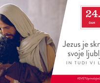 24. Dan - Jezus je skrbel za svoje ljubljene in tudi vi lahko