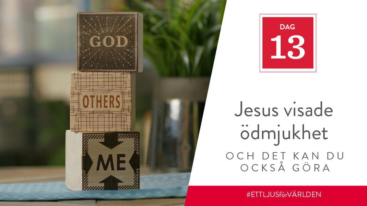 Jesus visade ödmjukhet och det kan du också göra