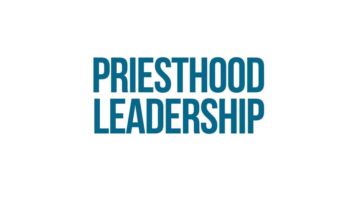 Priesthood Leadership