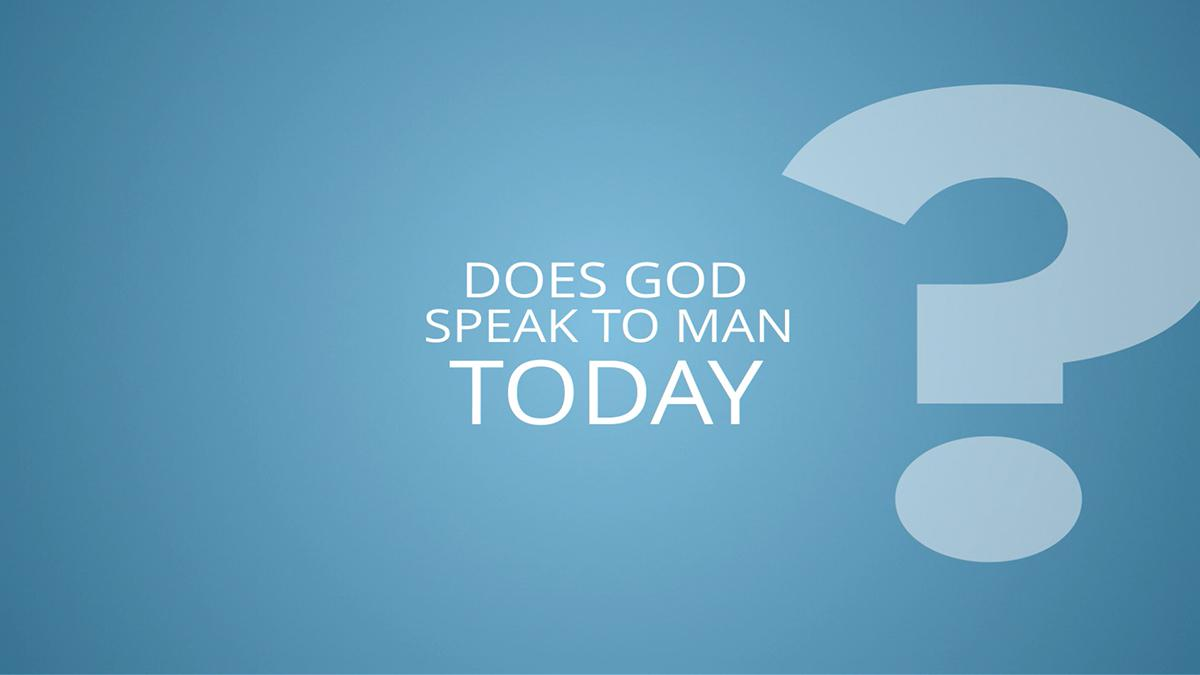 Does God Speak to Man Today?