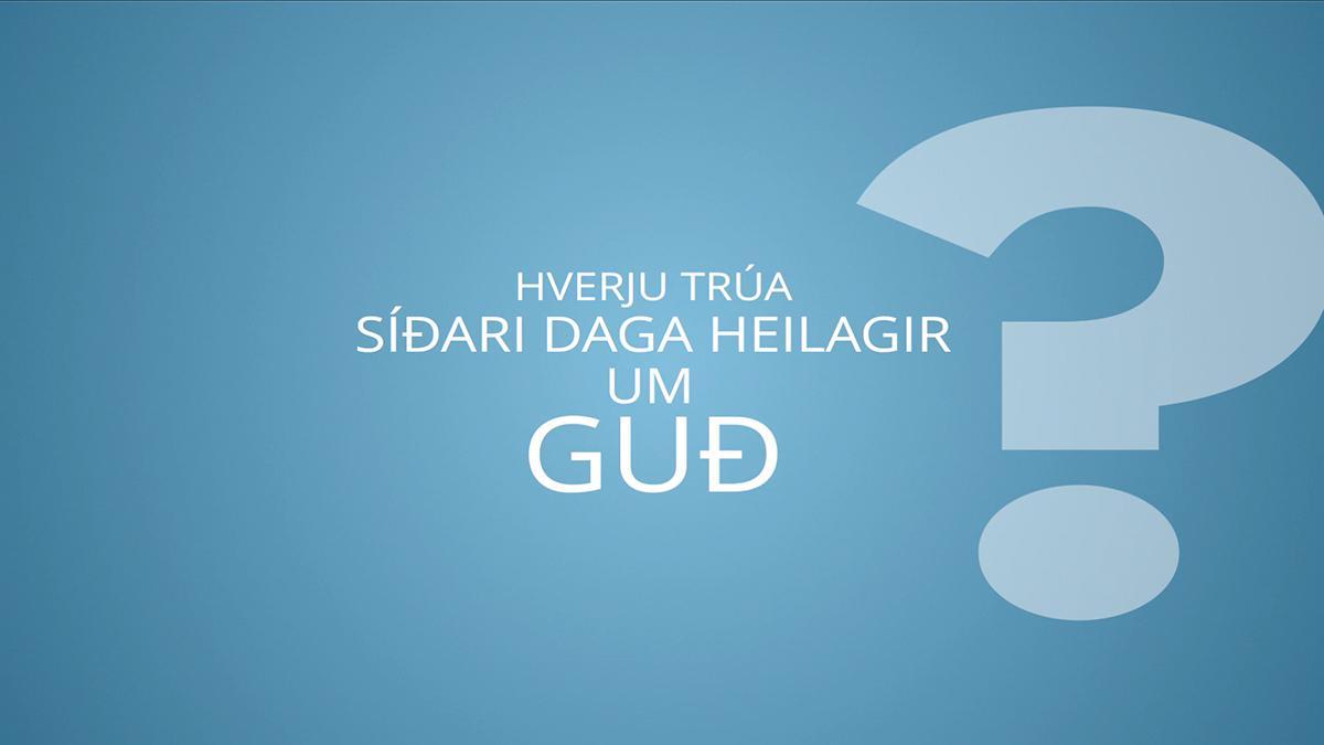 Hverju trúa Síðari daga heilagir um Guð?
