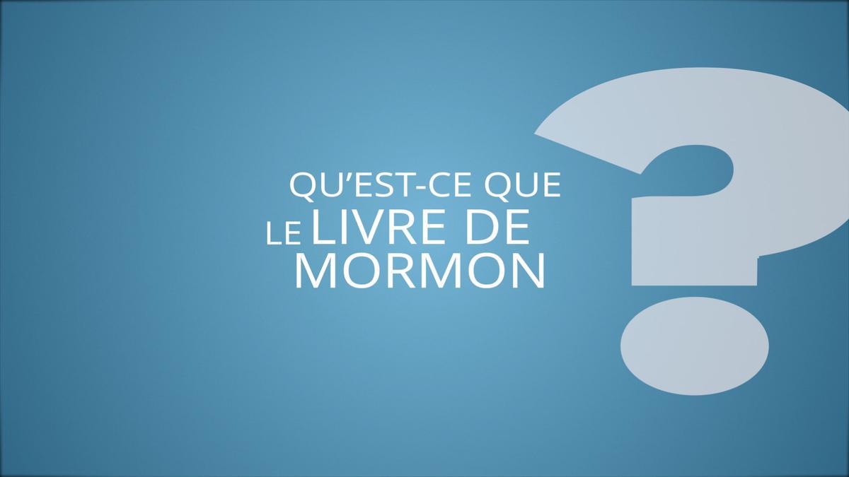 Qu'est-ce que le Livre de Mormon?