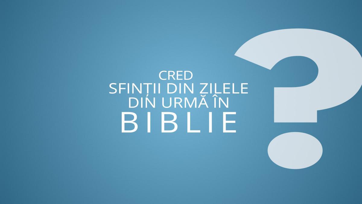 Cred sfinții din zilele din urmă în Biblie?