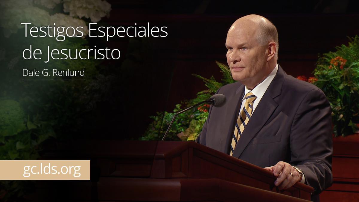 Testigos Especiales de Jesucristo – Élder Renlund