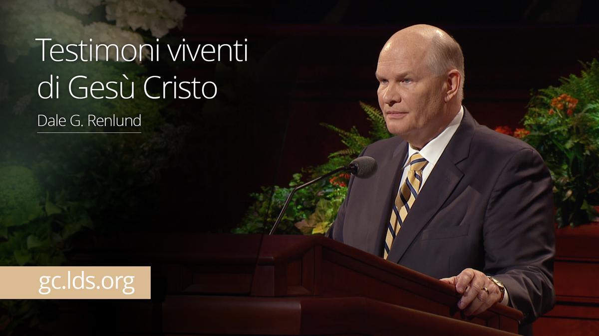 Testimoni viventi di Gesù Cristo – Anziano Renlund