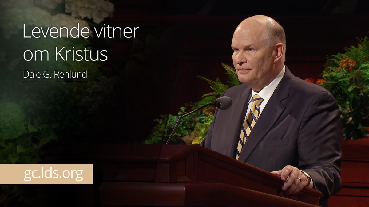 Levende vitner om Kristus –  Eldste Renlund