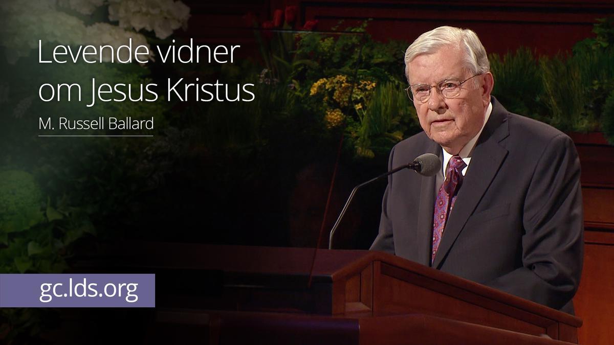 Levende vidner om Jesus Kristus – Ældste Ballard