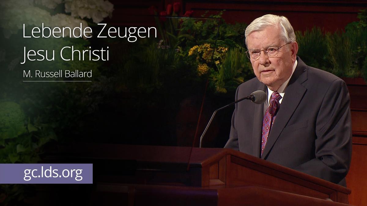 Lebende Zeugen Jesu Christi: Elder Ballard