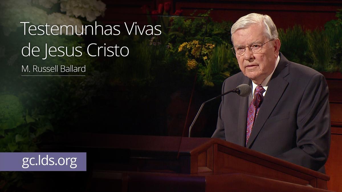 Testemunhas Vivas de Jesus Cristo – Élder Ballard