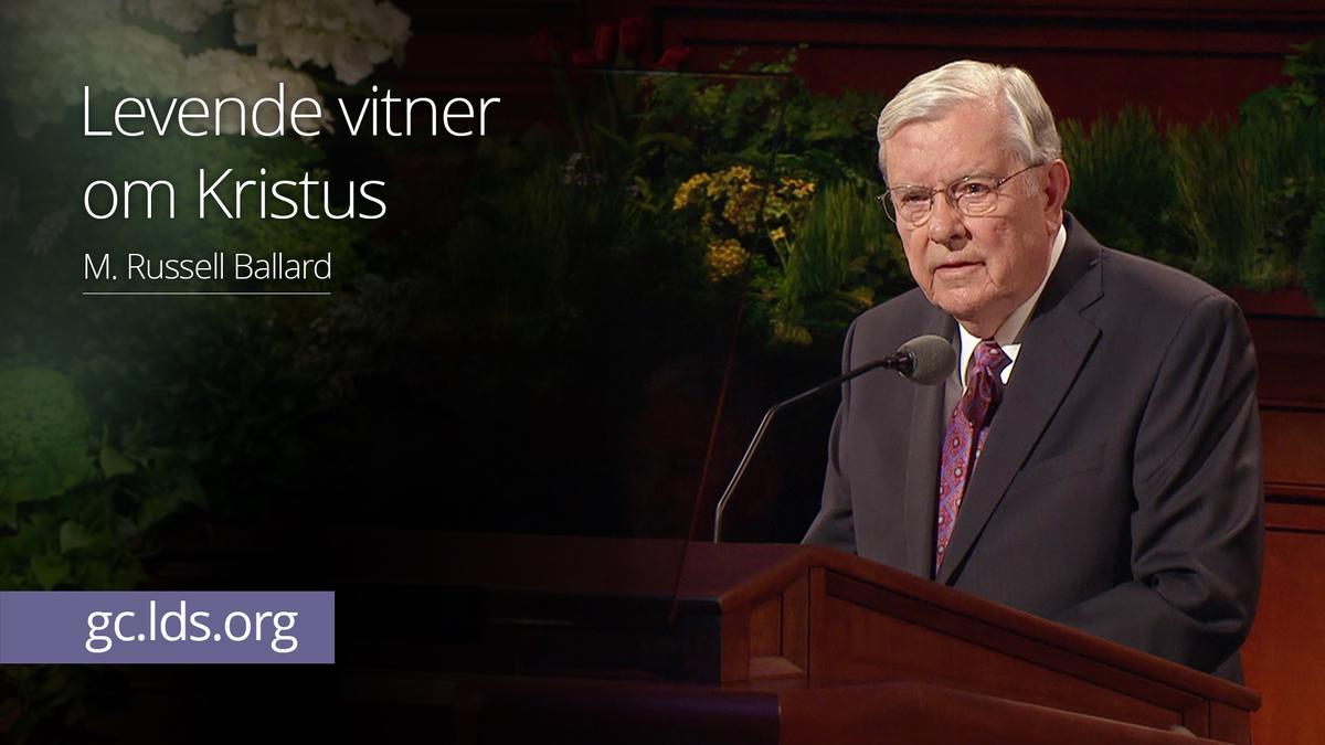 Levende vitner om Kristus –  Eldste Ballard