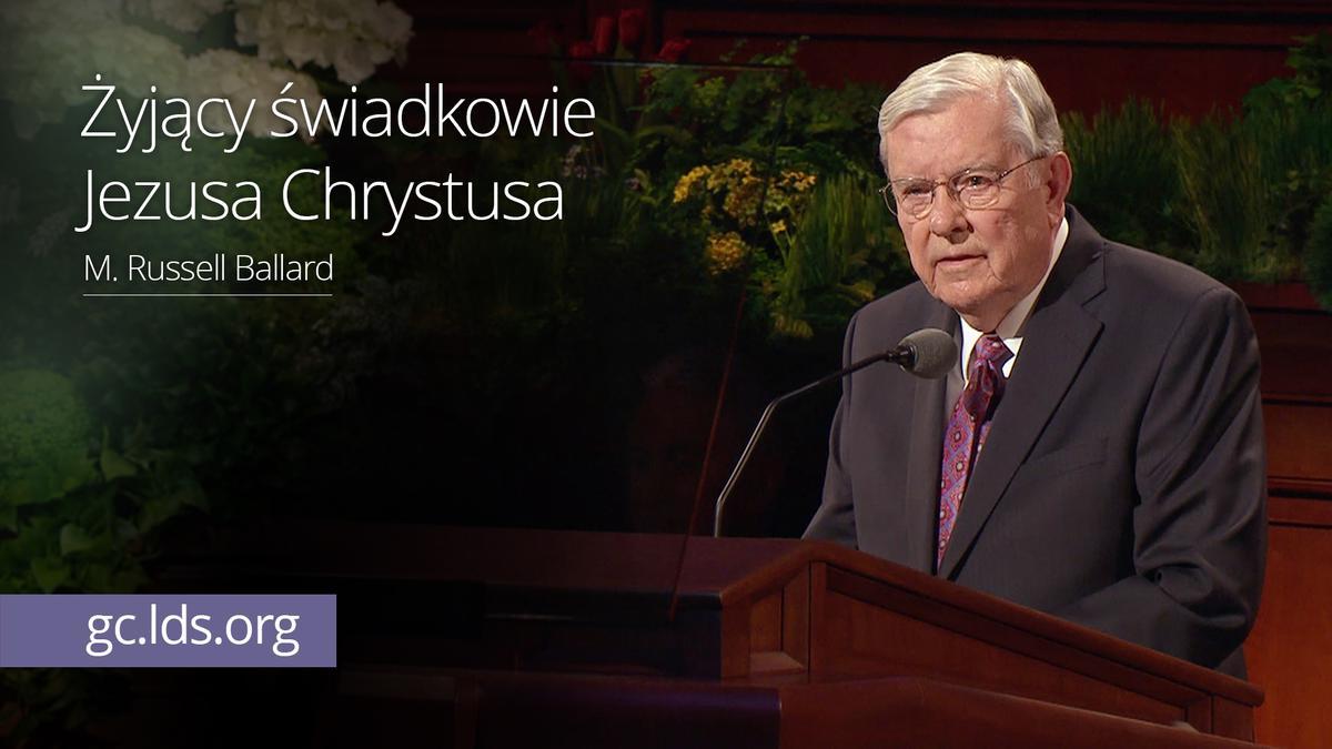 Żyjący świadkowie Jezusa Chrystusa – Starszy Ballard